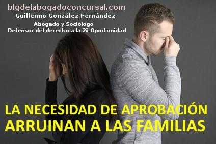 La necesidad de aprobación arruinan a las familias