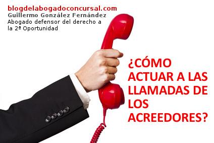 Cómo actuar ante llamadas de acreedores